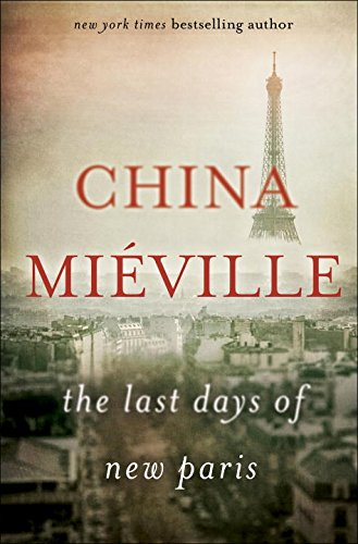 the last days of new paris china mieville